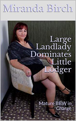 Large Landlady Dominates Little Lodger Mature Bbw In Charge English Edition De