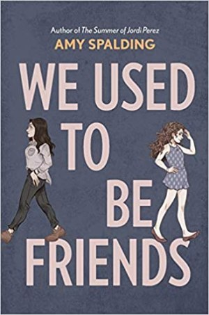 WE USED TO BE FRIENDS (Amy SPALDING) HC