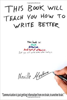 This book will teach you how to write better: Learn how to get what you  want, increase your conversion rates, and make it easier to write anything  (using formulas and mind-hacks): Amazon.co.uk: