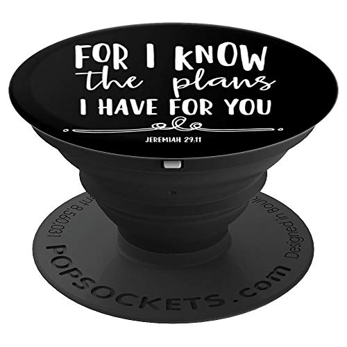 For I Know The Plans I Have For You - Christian Bible Verse - PopSockets Grip and Stand for Phones and Tablets