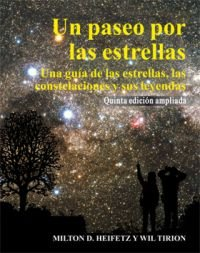 Un paseo por las estrellas / A Walk through the Stars: Una guia de las estrellas, las constelaciones y sus leyendas / A Guide to the Stars, Constellations and Their Legends (Spanish Edition)