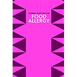 """Journal Food Log for Food Allergy: Allergy Diary and Symptom Tracker Logbook Notebook Book Log to Track, Discover, Monitor and Record Allergies, ... women 6""""x9"""" 120 pages (Allergy Log Books)"""