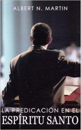 La Predicación en el Espíritu Santo: Martin, A.N.: 9781932481204: Amazon.com: Books