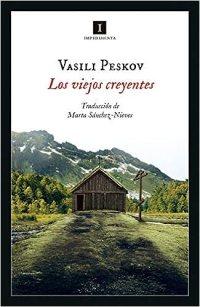 Los viejos creyentes: Perdidos en la taiga: 218 Impedimenta: Amazon.es:  Peskov, Vasili, Sánchez Nieves, Marta: Libros