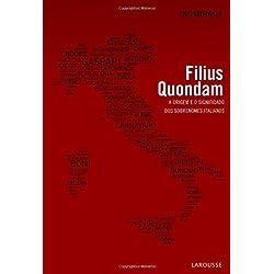 Filius Quondam. A Origem e o Significado dos Sobrenomes Italianos