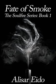 Fate of Smoke (The Soulfire Series Book 1) by [Eido, Alisar]