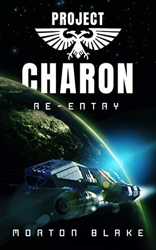 Project Charon 1: Re-entry by Morton Blake