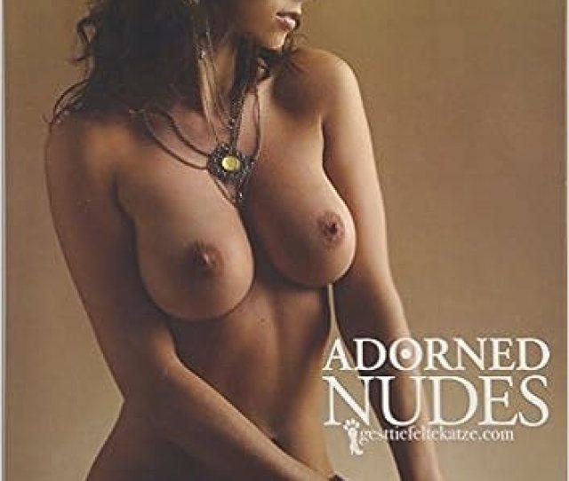 Adorned Nudes 2016 A Nude Calendar With Bejeweled Beautiful Women Geraldine Gestiefeltekatze Lamanna 9781325118403 Books Amazon Ca