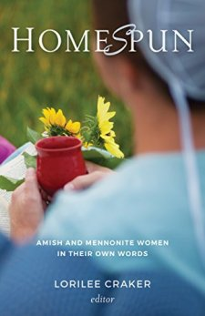 Homespun: Amish and Mennonite Women in Their Own Words by [Various]