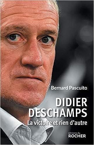 Didier Deschamps: La victoire et rien d'autre