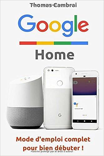 Google Home Mode D Emploi Complet Pour Bien Debuter