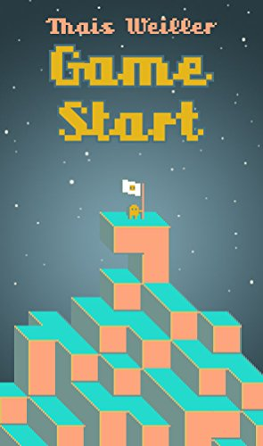 Game Start: Lições de Game Design para seu Videogame