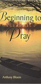Beginning to Pray: Anthony Bloom: 9780809115099: Amazon.com: Books