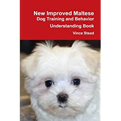 New Improved Maltese Dog Training and Behavior Understanding Book