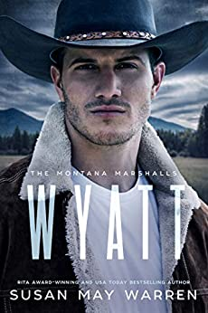 Wyatt: The Montana Marshalls - an inspirational romantic suspense family series by [Warren, Susan May]