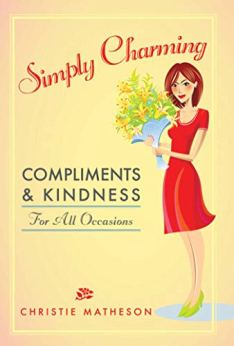 Simply Charming: Compliments and Kindness for All Occasions by [Matheson, Christie]