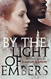 By the Light of Embers: A Novel