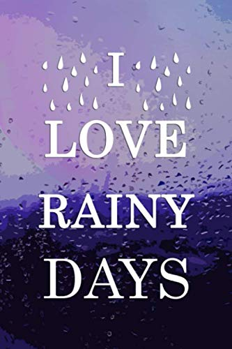 I Love Rainy Days: Blank Lined Notebook Journal Diary Composition Notepad 120 Pages 6x9 Paperback ( Rain ) 2
