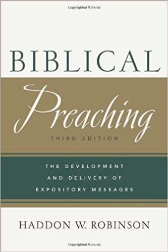 Biblical Preaching: The Development and Delivery of Expository Messages:  Robinson, Haddon W.: 9780801049125: Amazon.com: Books