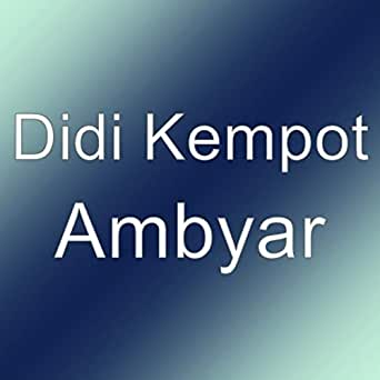 Ambyar By Didi Kempot On Amazon Music Amazon Com