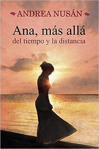 Ana, más allá del tiempo y la distancia de Andrea Nusán