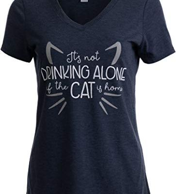 It's Not Drinking Alone if Cat is Home   Funny Joke Fun...