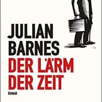 Der Lärm der Zeit : Roman / Julian Barnes