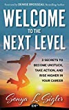 WELCOME to the Next Level: 3 Secrets to Become Unstuck, Take Action, and Rise Higher in Your Career (PractiGal Career Mentor Book 1)