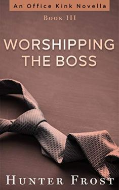 Worshipping the Boss (An Office Kink Novella Book 3)