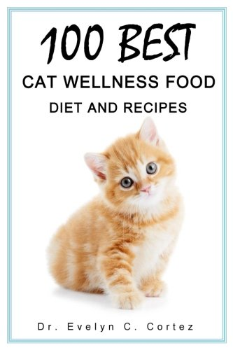 100 best cat wellness food diet recipes the hidden healing power 100 best cat wellness food diet recipes the hidden healing power diet for cat kidney problems cat weight loss pregnant cat diet including such as forumfinder Images