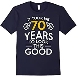 Took Me 70 Years - 70 Year Old T-Shirt Large Navy
