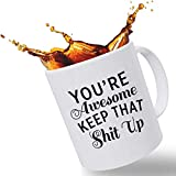 Best Morning Motivation Funny Mugs Gift, You're Awesome Keep That St Up Coffee Mug - Congratulations, Goodbye or Going Away Gift for Coworker | Gifts For Mom, Dad, Boss, Employees & Friends