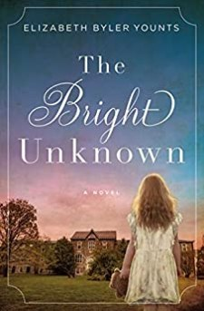The Bright Unknown by [Younts, Elizabeth Byler]