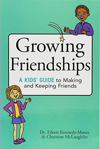 Growing Friendships: A Kids' Guide to Making and Keeping Friends