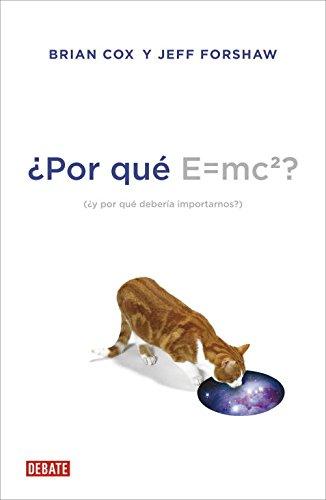 ¿Por qué E=mc²? / Why Does E=mc²?: ¿y por qué debería importarnos? / And Why Should We Care? (Spanish Edition)