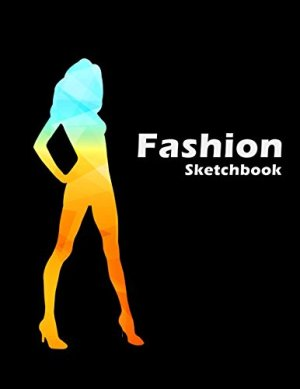 Fashion Sketchbook: Easily create your fashion styles with figure templates (Fashion Croquis)