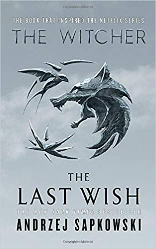 The Last Wish: Introducing the Witcher: Sapkowski, Andrzej: 9780316497541: Amazon.com: Books