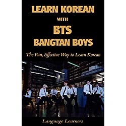 Learn Korean with BTS (Bangtan Boys): The Fun Effective Way to Learn Korean (Learn Korean With K-pop Book 4) (English Edition)