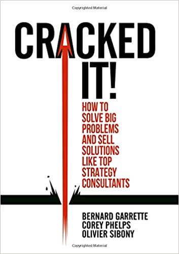 Cracked it!: How to solve big problems and sell solutions like top strategy consultants Image