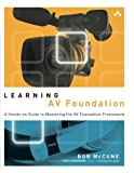 Learning AV Foundation: A Hands-on Guide to Mastering the AV Foundation Framework
