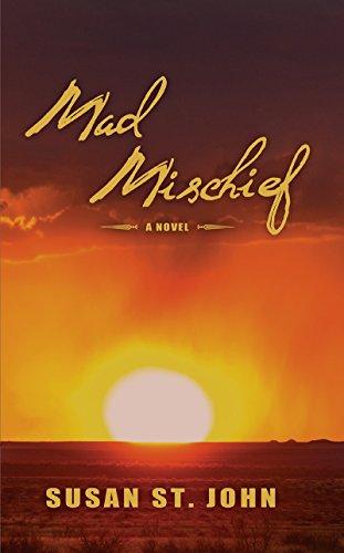 Mad Mischief: A Novel by [St. John, Susan]