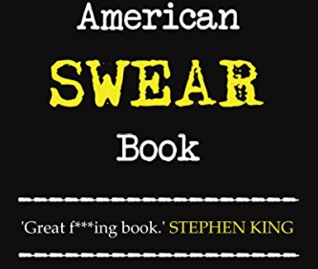 The American Swear Book English As A Second Fucking Language By Johnson Sterling