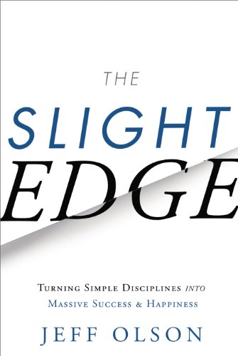 The Slight Edge: Turning Simple Disciplines into Massive Success and Happiness by [Olson, Jeff, David Mann, John ]