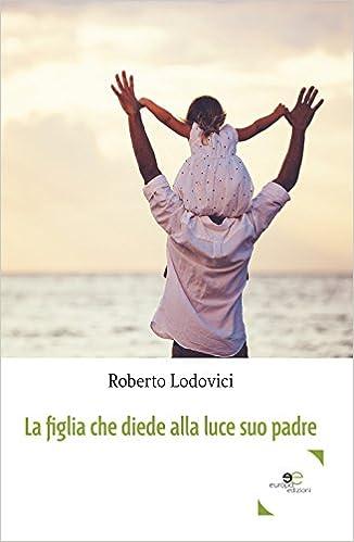 La figlia che diede alla luce suo padre Book Cover