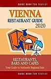 Vienna Restaurant Guide 2020: Best Rated Restaurants in Vienna, Austria - Top Restaurants, Special Places to Drink and Eat Good Food Around (Restaurant Guide 2020)