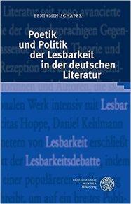 Poetik und Politik der Lesbarkeit in der deutschen Literatur (Germanisch Romanische Monatsschrift / Beihefte, Band 82)