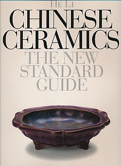 Chinese Ceramics: The New Standard Guide