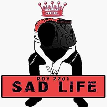 Sad Life By Roy2201 On Amazon Music Amazon Com