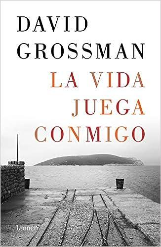 La VIDA JUEGA CONMIGO de David Grossman