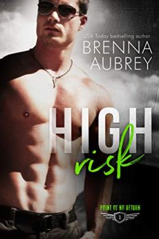 High Risk: A Wounded Hero Romance (Point of No Return Book 1) by [Aubrey, Brenna]
